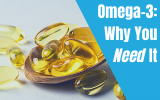 Omega-3 Fatty Acids – Reasons You NEED These In Your Diet